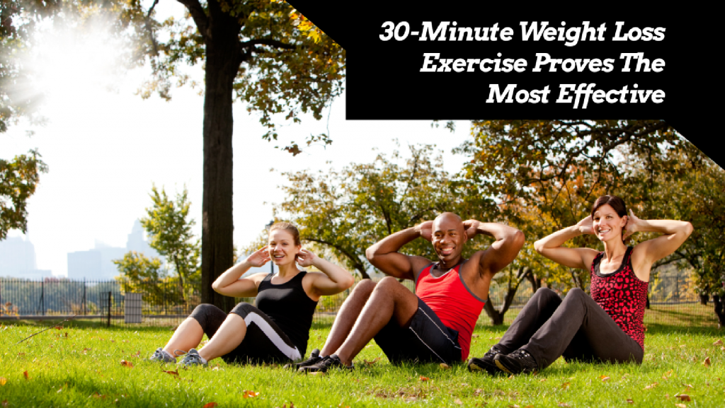 30-Minute-Weight-Loss-Exercise-Proves-Most-Effective.png